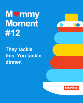 Mommy Moment #12 They tackle this. You tackle dinner.